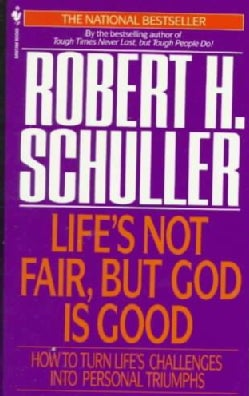 Life's Not Fair, but God Is Good (Paperback)