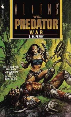 Aliens Vs. Predator: War (Paperback)
