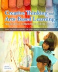 Creative Thinking and Arts-Based Learning: Preschool Through Fourth Grade (Paperback)