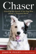 Chaser: Unlocking the Genius of the Dog Who Knows a Thousand Words (Hardcover)