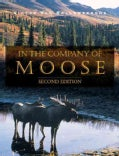 In the Company of Moose (Paperback)