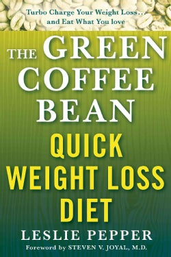The Green Coffee Bean Quick Weight Loss Diet (Paperback)