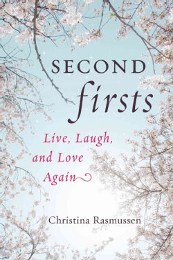 Second Firsts: Live, Laugh, and Love Again (Paperback)