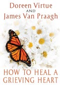 How to Heal a Grieving Heart (Hardcover)