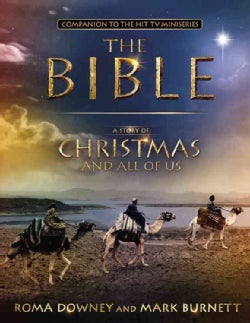 """A Story of Christmas and All of Us: Based on the Epic TV Miniseries """"The Bible"""" (Hardcover)"""