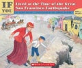 If You Lived at the Time of the Great San Francisco Earthquake (Paperback)
