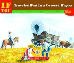 If You Traveled West in a Covered Wagon (Paperback)