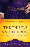 The Thistle and the Rose: The Tudor Princesses (Paperback)