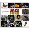 BEGINNERS GUIDE TO JAZZ FUNK - BEGINNERS GUIDE TO JAZZ FUNK