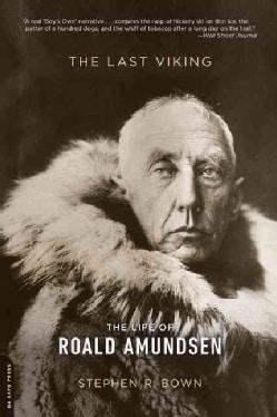 The Last Viking: The Life of Roald Amundsen (Paperback)