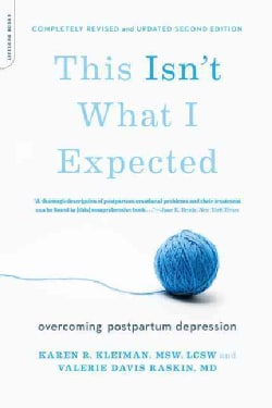 This Isn't What I Expected: Overcoming Postpartum Depression (Paperback)