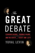 The Great Debate: Edmund Burke, Thomas Paine, and the Birth of Right and Left (Hardcover)