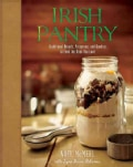 Irish Pantry: Traditional Breads, Preserves, and Goodies to Feed the Ones You Love (Hardcover)