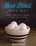 One Bowl Baking: Simple, from Scratch Recipes for Delicious Desserts (Paperback)