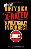 The Mammoth Book of More Dirty, Sick, X-Rated, and Politcally Incorrect Jokes (Paperback)