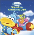 Squacky Is Afraid of the Dark (Paperback)