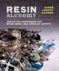 Resin Alchemy: Innovative Techniques for Mixed-Media and Jewelry Artists (Paperback)