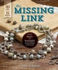 The Missing Link: From Basic to Beautiful Wirework Jewelry (Paperback)