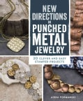New Directions in Punched Metal Jewelry: 20 Clever and Easy Stamped Projects (Paperback)