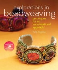 Explorations in Beadweaving: Techniques for an Improvisational Approach (Paperback)