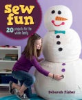Sew Fun: 20 Projects for the Whole Family (Paperback)