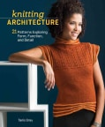 Knitting Architecture: 20 Patterns Exploring Form, Function, and Detail (Paperback)