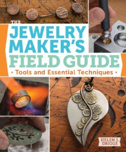 The Jewelry Maker's Field Guide: Tools and Essential Techniques (Paperback)