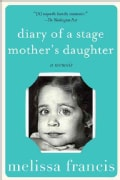 Diary of a Stage Mother's Daughter: A Memoir (Paperback)