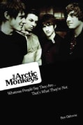Arctic Monkeys: What People Say They Are, They're Not (Paperback)