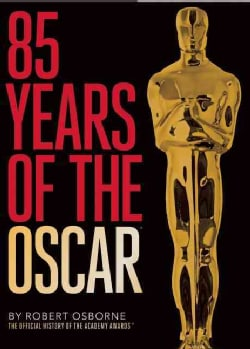 85 Years of the Oscar: The Official History of the Academy Awards (Hardcover)