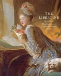 The Libertine: The Art of Love in Eighteenth-Century France (Hardcover)