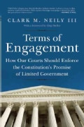 Terms of Engagement: How Our Courts Should Enforce the Constitution's Promise of Limited Government (Hardcover)