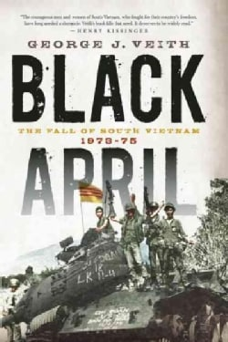 Black April: The Fall of South Vietnam, 1973-1975 (Paperback)