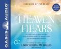 Heaven Hears: The True Story of What Happened When Pat Boone Asked the World to Pray for His Grandson's Survival, ... (CD-Audio)