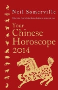 Your Chinese Horoscope 2014: What the Year of the Horse hold in store for you (Paperback)