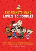 The Peanuts Gang Loves to Doodle: Create and Complete Full-Color Pictures with Charlie Brown, Snoopy, and Friends (Paperback)