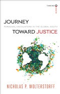 Journey Toward Justice: Personal Encounters in the Global South (Paperback)