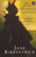 One Glorious Ambition: The Compassionate Crusade of Dorothea Dix (Hardcover)