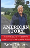 American Story: A Lifetime Search for Ordinary People Doing Extraordinary Things (Hardcover)
