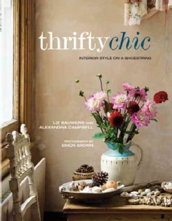 Thrifty Chic: Interior Style on a Shoestring (Paperback)