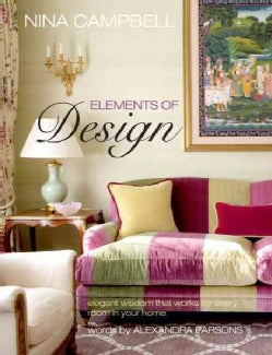 Nina Campbell Elements of Design: Elegant wisdom that workds for every room in your home (Paperback)