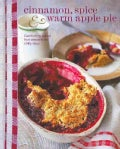 Cinnamon, Spice & Warm Apple Pie: comforting baked fruit desserts for chilly days (Hardcover)