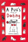 A Pug's Guide to Dating (Hardcover)