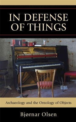 In Defense of Things: Archaeology and the Ontology of Objects (Paperback)