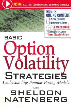 Basic Option Volatility Strategies / Mastering Option Trading Volatility Strategies