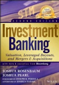 Investment Banking: Valuation, Leveraged Buyouts, and Mergers & Acquisitions (Hardcover)