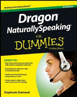 Dragon NaturallySpeaking for Dummies (Paperback)