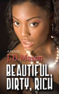 Beautiful, Dirty, Rich (Hardcover)