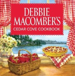 Debbie Macomber's Cedar Cove Cookbook (Hardcover)
