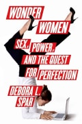 Wonder Women: Sex, Power, and the Quest for Perfection (Hardcover)